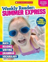 Weekly Reader: Summer Express (Between Grades 1 & 2) Workbook by Scholastic Teaching Resources