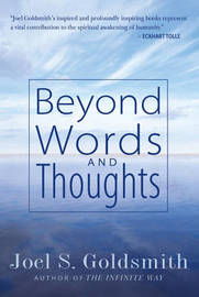 Beyond Words and Thoughts by Joel S Goldsmith
