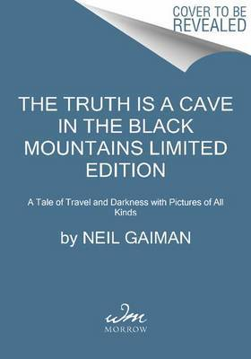 The Truth Is a Cave in the Black Mountains Limited Edition by Neil Gaiman