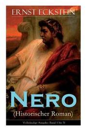 Nero (Historischer Roman) - Vollstandige Ausgabe by Ernst Eckstein