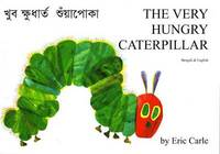 The Very Hungry Caterpillar in Bengali and English by Eric Carle