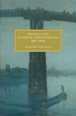 Idleness and Aesthetic Consciousness, 1815-1900 by Richard Adelman image