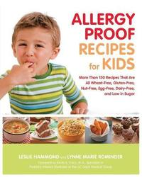 Allergy Proof Recipes for Kids by Leslie Hammond