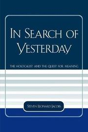 In Search of Yesterday by Steven L Jacobs