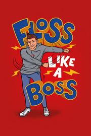Floss Like A Boss Maxi Poster (982)