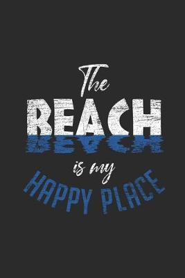 The Beach Is My Happy Place by Beach Publishing