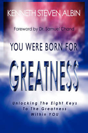 You Were Born for Greatness by Kenneth Steven Albin image