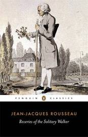 Reveries of the Solitary Walker by Jean Jacques Rousseau