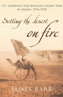 Setting the Desert on Fire by James Barr
