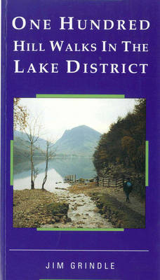 One Hundred Hill Walks in the Lake District by Jim Grindle