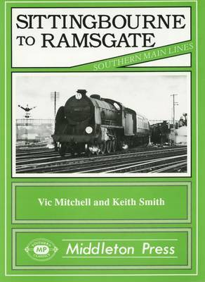 Sittingbourne to Ramsgate by Vic Mitchell