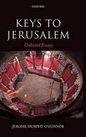 Keys to Jerusalem by Jerome Murphy O'Connor