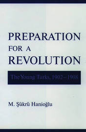 Preparation for a Revolution by M.Sukru Hanioglu
