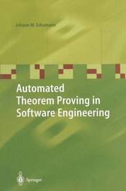 Automated Theorem Proving in Software Engineering by Johann M. Schumann
