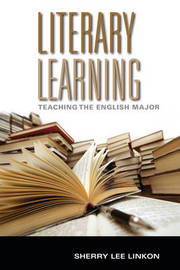 Literary Learning by Sherry Lee Linkon