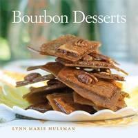Bourbon Desserts by Lynn Marie Hulsman