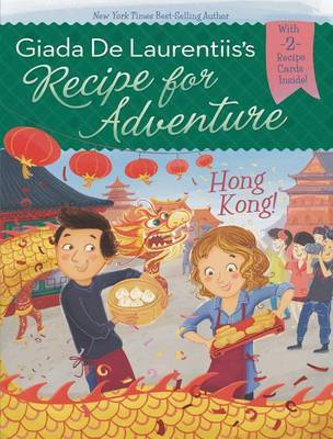 Recipe for Adventure Hong Kong #3 by Giada de Laurentiis