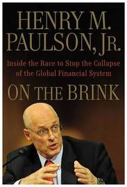 On the Brink: Inside the Race to Stop the Collapse of the Global Financial System by Henry M Paulson, Jr. image