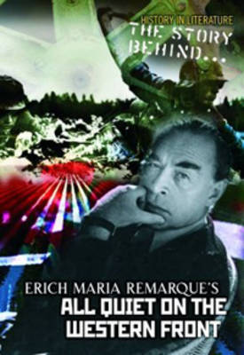 The Story Behind Erich Maria Remarque's All Quiet on the Western Front by Peter Gutierrez image