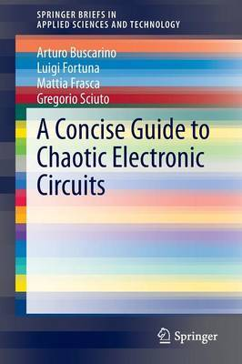 A Concise Guide to Chaotic Electronic Circuits by Artuno Buscarino image