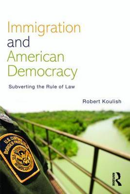 Immigration and American Democracy by Robert Koulish image