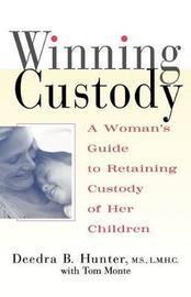 Winning Custody by Deedra Hunter