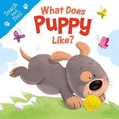 What Does Puppy Like (Touch & Feel) by Igloobooks