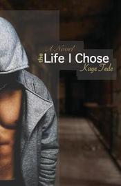 The Life I Chose by Kaye Tede image