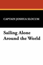 Sailing Alone Around the World by Captain Joshua Slocum image