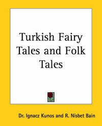 Turkish Fairy Tales and Folk Tales by Dr Ignacz Kunos image