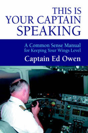 This Is Your Captain Speaking by Captain Ed Owen image