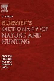 Elsevier's Dictionary of Nature and Hunting by C. Zykov