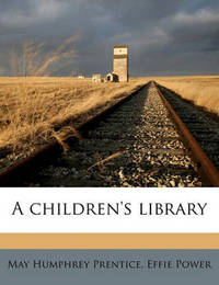 A Children's Library by May Humphrey Prentice