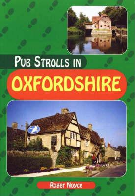 Pub Strolls in Oxfordshire by Roger Noyce