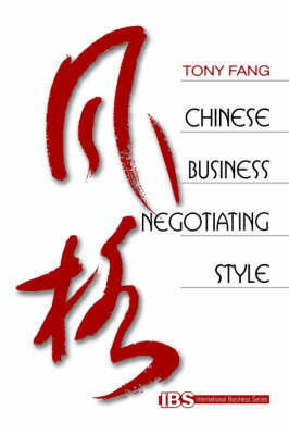 Chinese Business Negotiating Style by Tony Fang