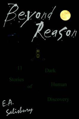 Beyond Reason by E. A. Salisbury