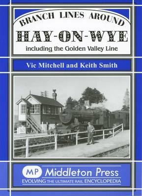 Branch Lines Around Hay-on-Wye by Vic Mitchell