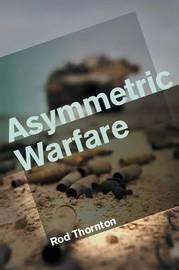 Asymmetric Warfare by Rod Thornton image