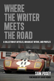 Where the Writer Meets the Road by Sam Posey
