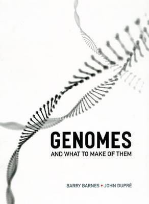 Genomes and What to Make of Them by Barry Barnes