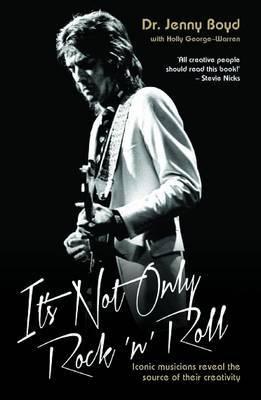 It's Not Only Rock 'n' Roll by Jenny Boyd