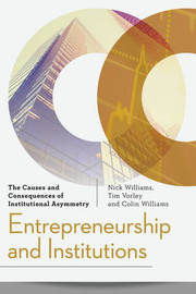 Entrepreneurship and Institutions by Colin Williams