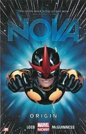 Nova - Volume 1: Origin (marvel Now) by Jeph Loeb