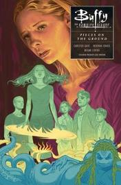 Buffy Season Ten Volume 5: Pieces On The Ground by Joss Whedon