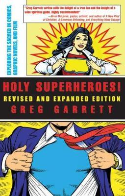 Holy Superheroes! Revised and Expanded Edition by Greg Garrett image