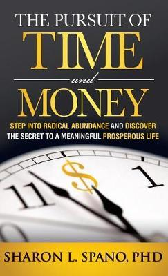The Pursuit of Time and Money by Sharon L Spano