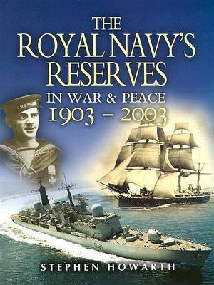 The Royal Navy's Reserves in War & Peace 1903-2003 by Stephen Howarth image