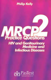 MRCP 2: Practice Questions Infectious Diseases and HIV Medicine by Philip Kelly image