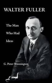 Walter Fuller by G.Peter Winnington