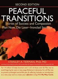 Peaceful Transitions by Stanley A Terman PhD MD